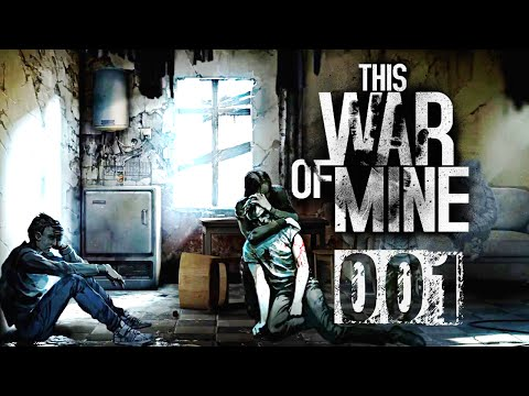 THIS WAR OF MINE - #001 - Willkommen im Dreck - Let's Play This War of Mine |