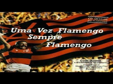 Uma Vez Flamengo, Sempre Flamengo   Junior   CD Completo