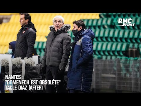 "Nantes : ""Domenech est obsolète"" tacle Diaz (After)"