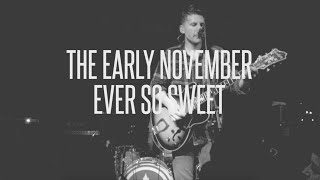 The Early November - Ever So Sweet | Austin, TX | 2015