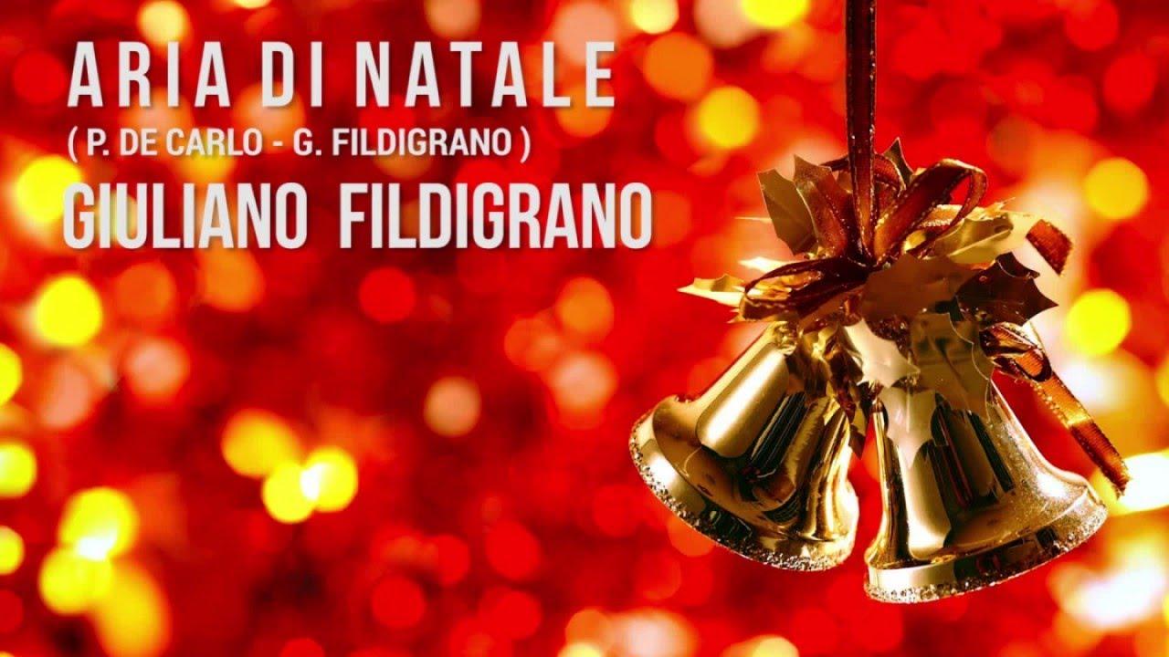 Canzone Aria Di Natale.Giuliano Fildigrano Aria Di Natale Video Ufficiale 2017 Youtube