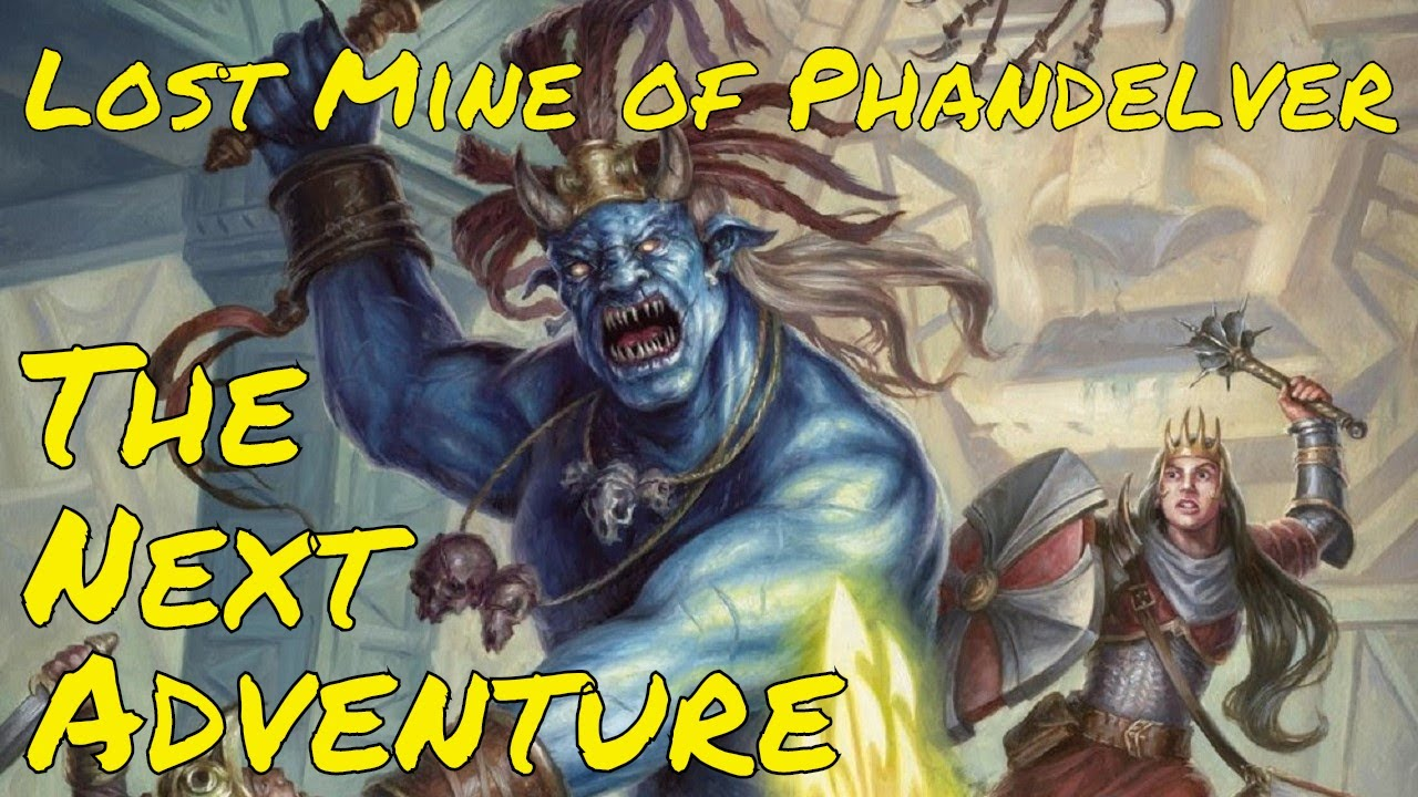 The Next Adventure after Lost Mine of Phandelver? (DM Guide)