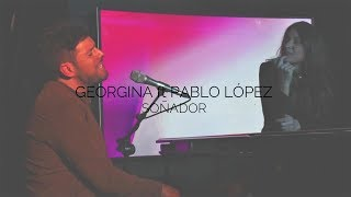 Georgina ft. Pablo López - Soñador (Letra)