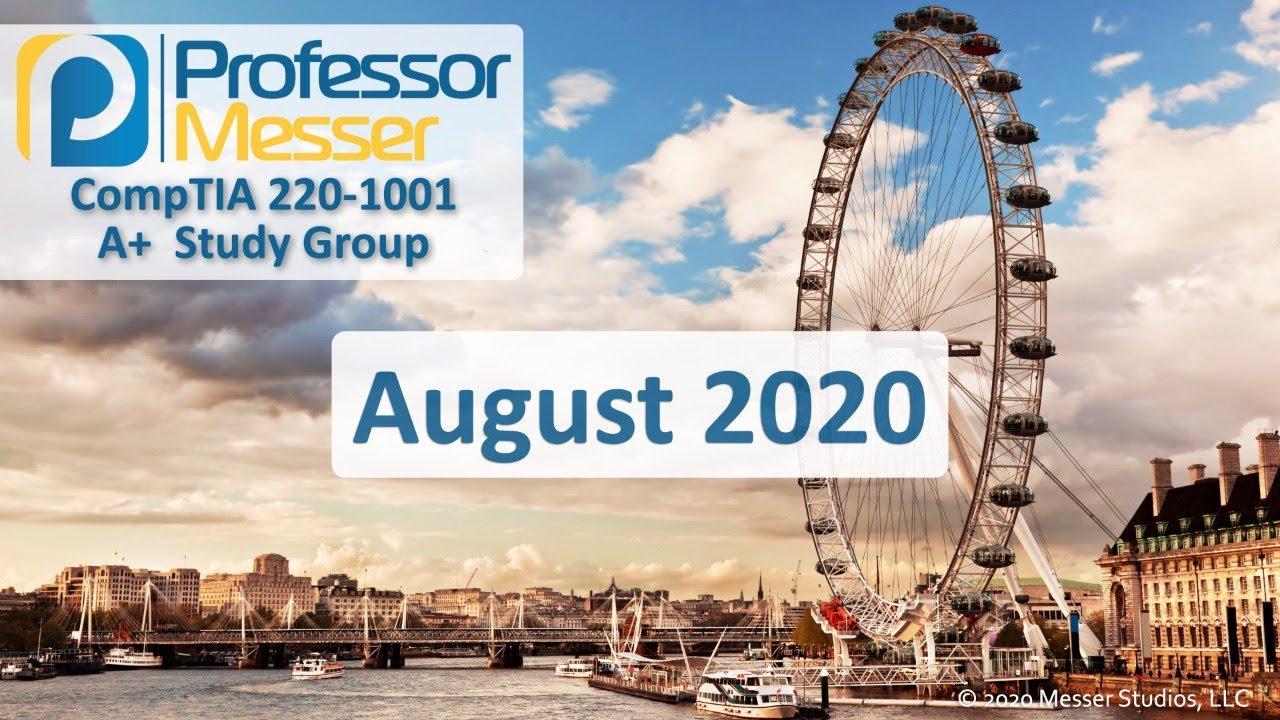 Professor Messer's 220-1001 Core 1 A+ Study Group - August 2020
