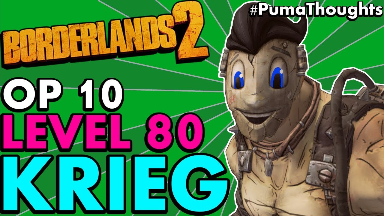 Borderlands 2: The BEST Level 80 OP 10 KRIEG THE PSYCHO Build (Solo  Hellborn/Melee) #PumaThoughts
