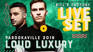 PAROOKAVILLE 2019 | LOUD LUXURY