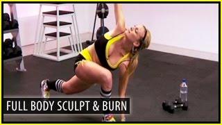 Full Body Sculpt & Burn Workout: Body by Becky