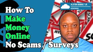 How to make money online no scams or surveys