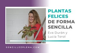 Simplifica el cuidado de tus plantas con Eva Durán