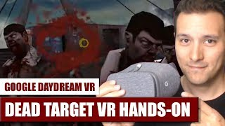 ZOMBIES IN VR! Dead Target VR for Daydream VR Hands-On Review - Gameplay