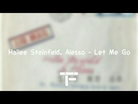 [TRADUCTION FRANÇAISE] Hailee Steinfeld, Alesso - Let Me Go ft. Florida Georgia Line, watt