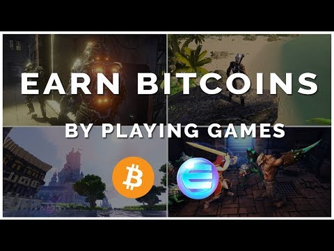Earn Bitcoins By Playing Games