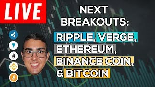 Next Breakouts: Ripple (XRP), Verge (XVG), Ethereum (ETH), Binance Coin (BNB), & Bitcoin (BTC)