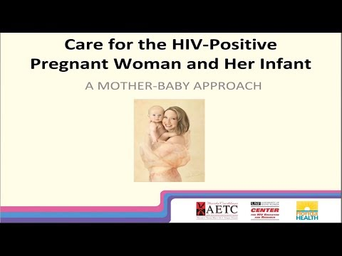 HIV Case Conference: Care For The HIV-Positive Pregnant Woman And Her Infant