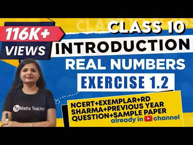 Real Numbers | Chapter 1 Ex 1.2 Q - Introduction - Theorem 1.2 | NCERT | Maths Class 10th