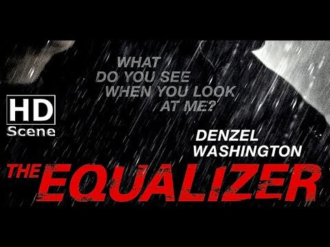 The equalizer what do you see when you look at me full scene