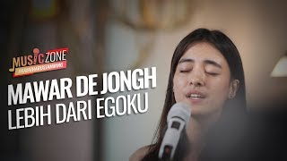Cover images Mawar De Jongh - Lebih Dari Egoku - Live at MUSIC ZONE