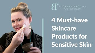 4 Must-Have Skin Care Products for Sensitive Skin