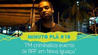 PM criminaliza evento de RAP em Nova Iguaçu - Minuto Plá #10