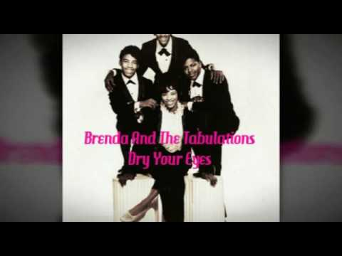 Brenda And The Tabulations ~ Dry Your Eyes