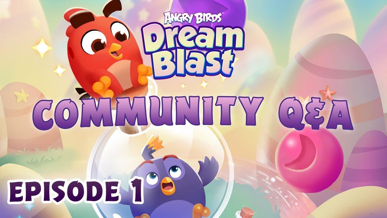 Angry Birds Dream Blast | Community Q&A Ep.1