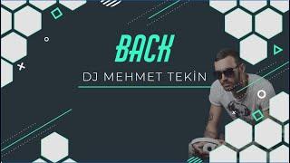 Dj Mehmet Tekin - Back - Original Mix - #TİKTOK