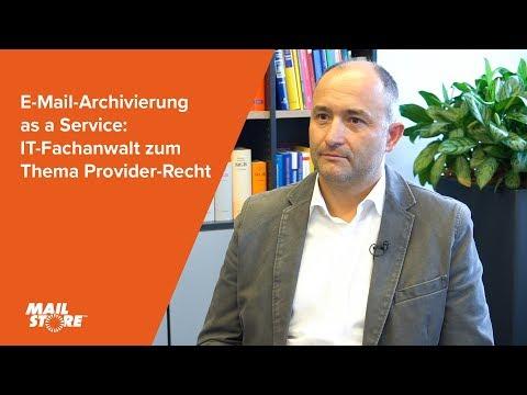 E-Mail-Archivierung as a Service: IT-Fachanwalt zum Thema Provider-Recht