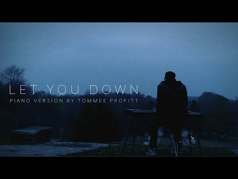 """Let You Down"" - NF (PIANO VERSION) by Tommee Profitt"
