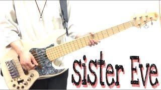Download 「sister」- Eve ベースカバー