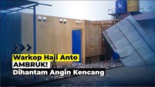 Bangunan Warkop Haji Anto Ambruk Dihantam Angin Kencang