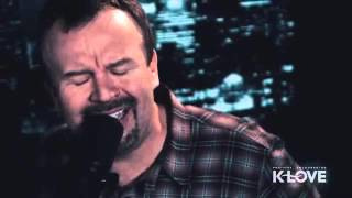 Casting Crowns - All You've Ever Wanted LIVE IN KLOVE STUDIO