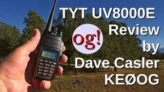 KEØOG Product Review and Tutorial: the TYT UV8000E Dual Band VHF/UHF Radio