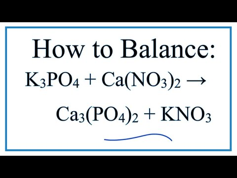 How To Balance K3PO4 + Ca(NO3)2 = Ca3(PO4)2 + KNO3