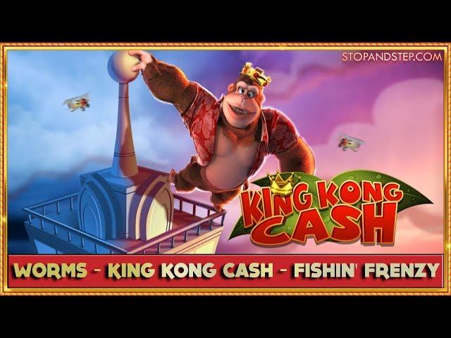 Worms, King Kong Cash & Fishin' Frenzy