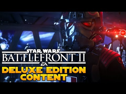 Star Wars Battlefront 2 Deluxe Edition Content