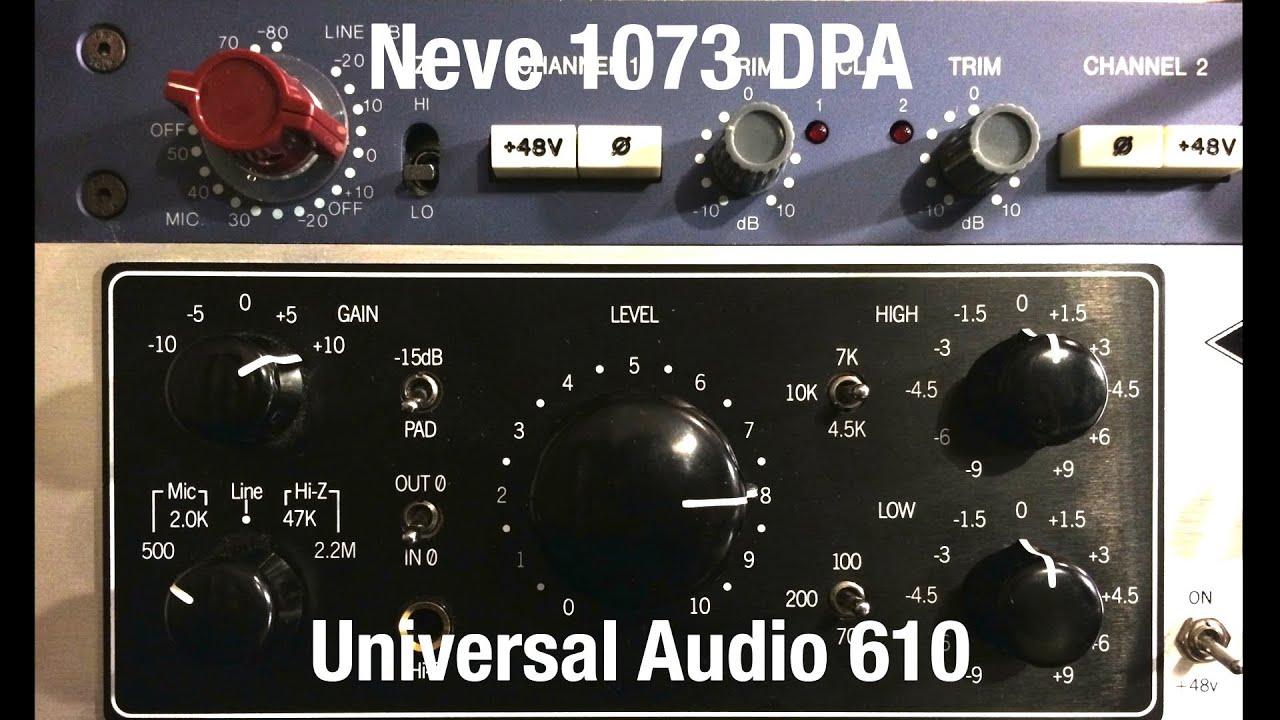 Neve 1073 DPA vs  Universal Audio 610 Pre Amp