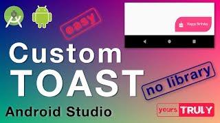 Custom TOAST   Android Studio 3.1.2   Easy