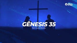 2021-07-04 - As bênçãos de cultuar ao Senhor - Gn 35 - Sem. Lucas Miranda - Transmissão Matutina