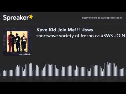 shortwave society of fresno ca #SWS JOIN US FACEBOOK PAGE SHORTWAVE SOCIETY #SWS (made with Spreaker