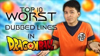 Top 10 WORST Dubbed Lines in Dragon Ball!