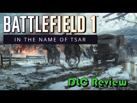 Battlefield 1: In the Name of the Tsar | DLC Review