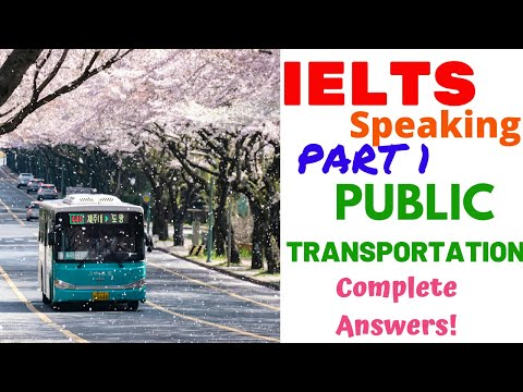 PUBLIC TRANSPORTATION | IELTS SPEAKING PART 1 RECENT TOPIC | 2020 | Complete Questions & Answers