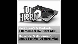 Kaskade & deadmau5 - Move For Me (DJ Hero 2 Remix)