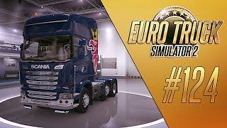 НОВАЯ SCANIA - Euro Truck Simulator 2 [#124]