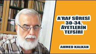 Ahmed Kalkan, A'raf Sûresi 30-34. Âyetlerin Tefsiri