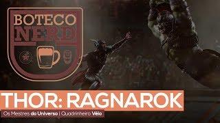 THOR Ragnarok - Boteco Nerd no Cinema - Pt.2 - O Quadrinheiro Véio Nerd