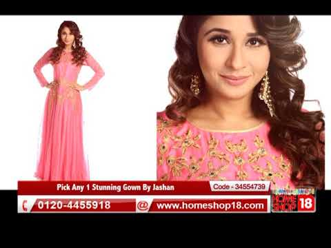Homeshop18com Pick Any 1 Stunning Gown By Jashan Youtube