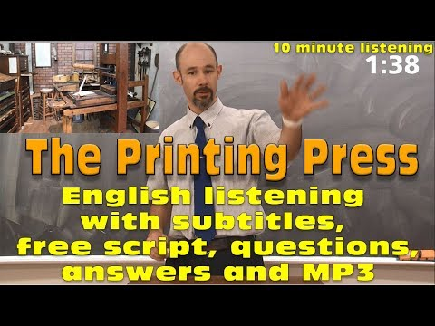 (#34) The Printing Press - 10 min English listening with subtitles, script, questions, answers, MP3