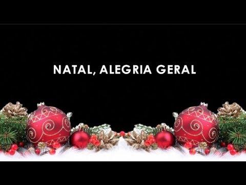 Natal Alegria Geral Musica Com Letra Youtube