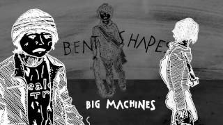Watch Bent Shapes Big Machines video